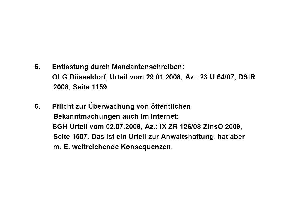 5.Entlastung durch Mandantenschreiben: OLG Düsseldorf, Urteil vom 29.01.2008, Az.: 23 U 64/07, DStR 2008, Seite 1159 6.Pflicht zur Überwachung von öff