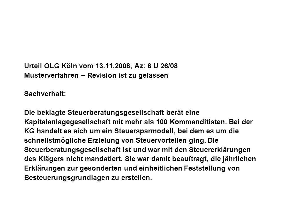 Urteil OLG Köln vom 13.11.2008, Az: 8 U 26/08 Musterverfahren – Revision ist zu gelassen Sachverhalt: Die beklagte Steuerberatungsgesellschaft berät e