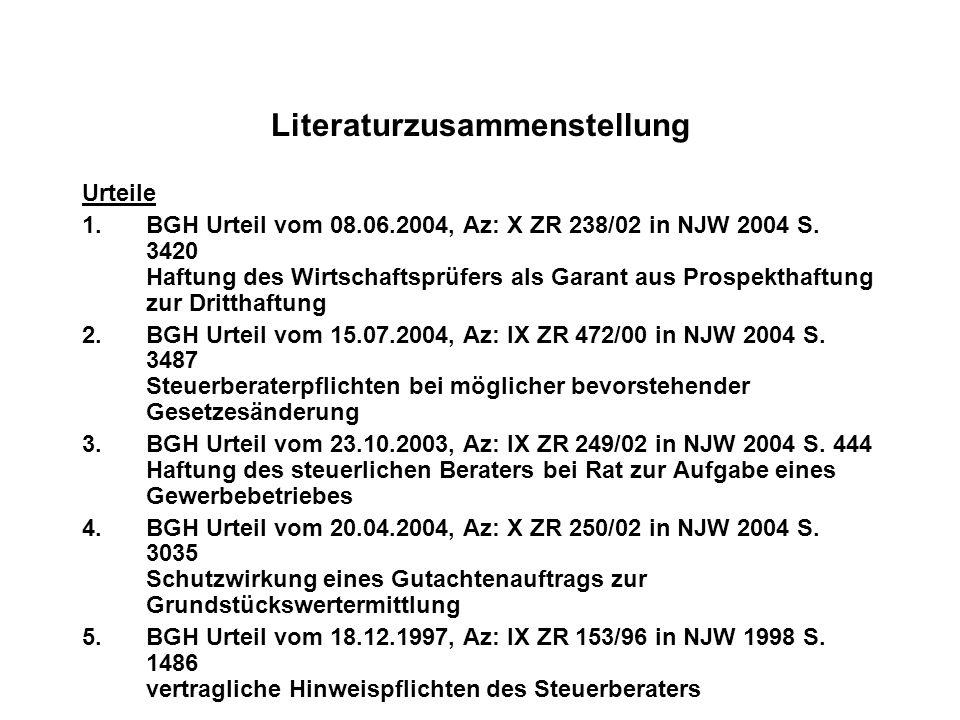 Literaturzusammenstellung Urteile 1.BGH Urteil vom 08.06.2004, Az: X ZR 238/02 in NJW 2004 S. 3420 Haftung des Wirtschaftsprüfers als Garant aus Prosp