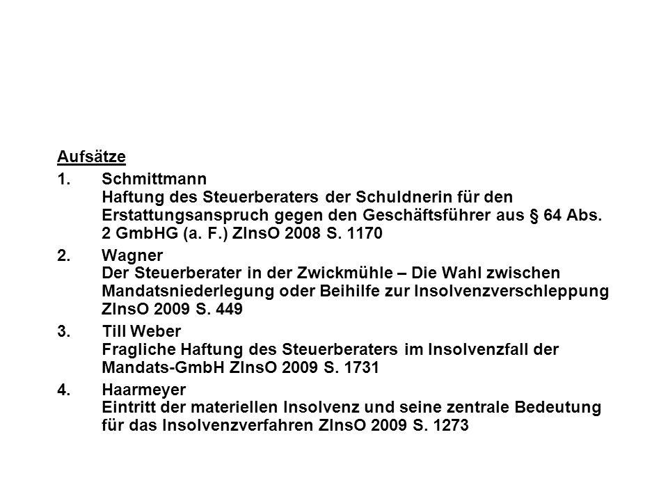Aufsätze 1.Schmittmann Haftung des Steuerberaters der Schuldnerin für den Erstattungsanspruch gegen den Geschäftsführer aus § 64 Abs. 2 GmbHG (a. F.)