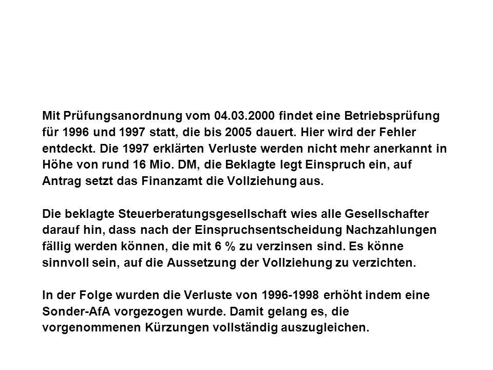 Mit Prüfungsanordnung vom 04.03.2000 findet eine Betriebsprüfung für 1996 und 1997 statt, die bis 2005 dauert. Hier wird der Fehler entdeckt. Die 1997