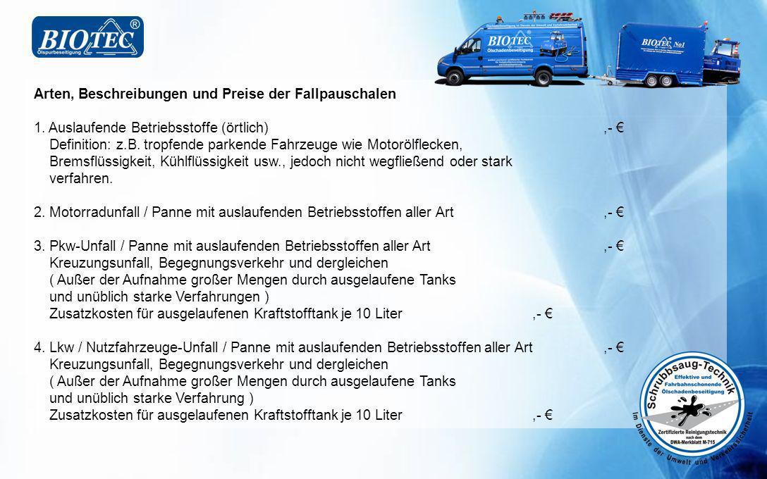 Arten, Beschreibungen und Preise der Fallpauschalen 1. Auslaufende Betriebsstoffe (örtlich),- Definition: z.B. tropfende parkende Fahrzeuge wie Motorö