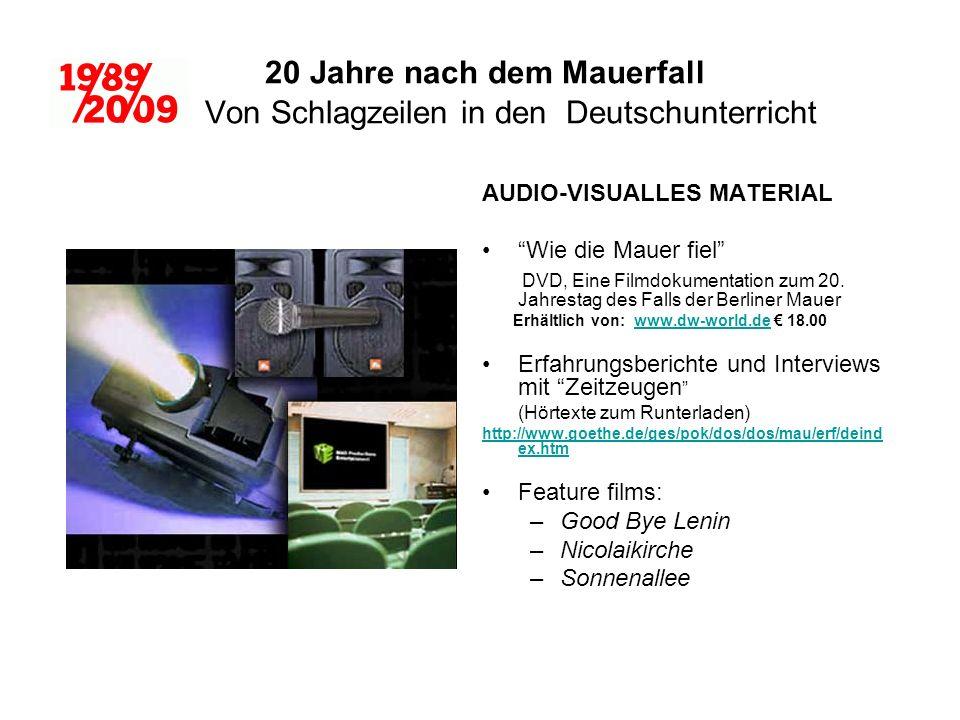 20 Jahre nach dem Mauerfall Von Schlagzeilen in den Deutschunterricht AUDIO-VISUALLES MATERIAL Wie die Mauer fiel DVD, Eine Filmdokumentation zum 20.