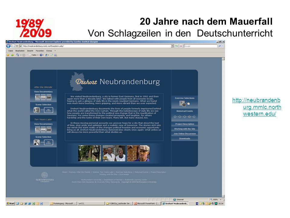20 Jahre nach dem Mauerfall Von Schlagzeilen in den Deutschunterricht http://neubrandenb urg.mmlc.north western.edu/