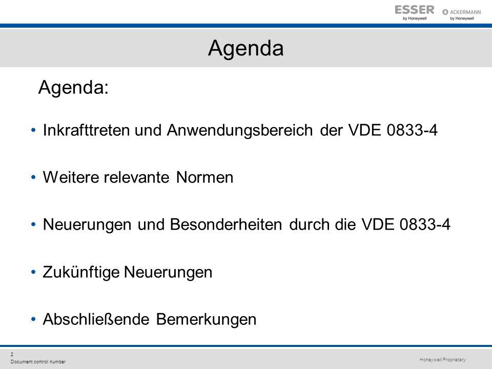 Honeywell Proprietary 2 Document control number Agenda Inkrafttreten und Anwendungsbereich der VDE 0833-4 Weitere relevante Normen Neuerungen und Beso