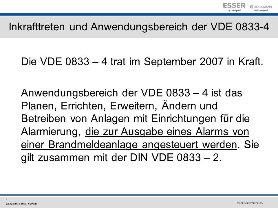 Honeywell Proprietary 4 Document control number Inkrafttreten und Anwendungsbereich der VDE 0833-4 Die VDE 0833 – 4 trat im September 2007 in Kraft. A