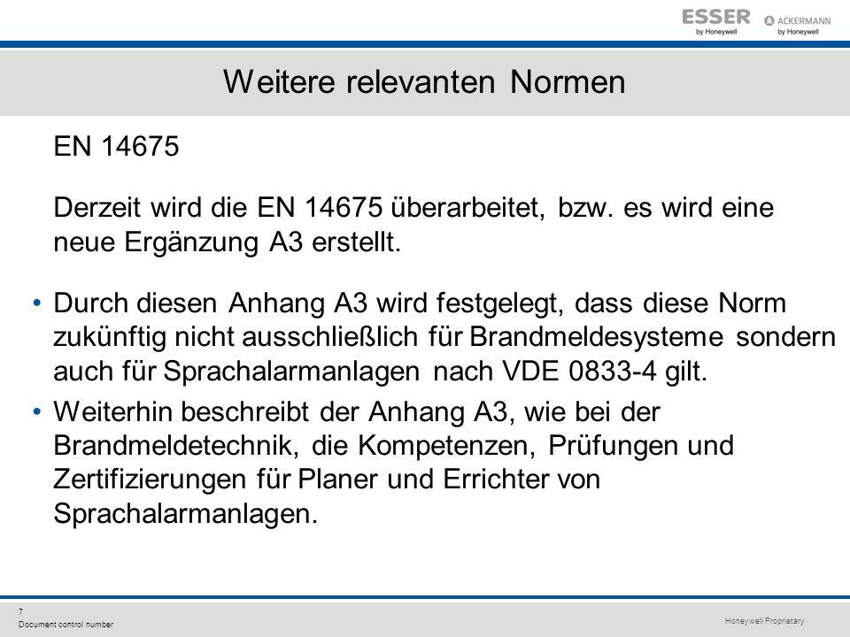 Honeywell Proprietary 7 Document control number Weitere relevanten Normen EN 14675 Derzeit wird die EN 14675 überarbeitet, bzw. es wird eine neue Ergä
