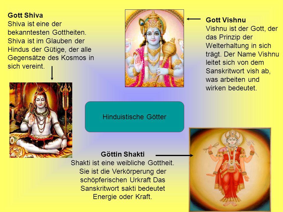 Hinduistische Götter Göttin Shakti Shakti ist eine weibliche Gottheit. Sie ist die Verkörperung der schöpferischen Urkraft Das Sanskritwort sakti bede
