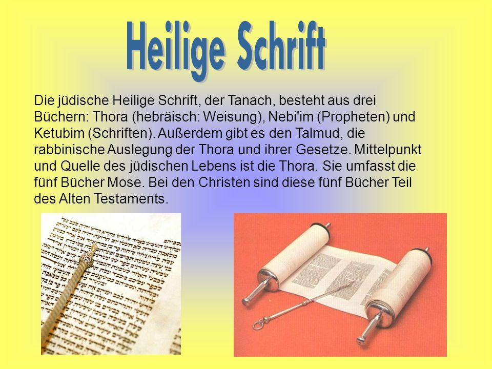 Die jüdische Heilige Schrift, der Tanach, besteht aus drei Büchern: Thora (hebräisch: Weisung), Nebi'im (Propheten) und Ketubim (Schriften). Außerdem