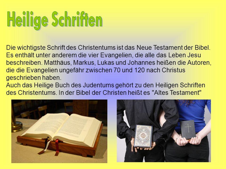 Die wichtigste Schrift des Christentums ist das Neue Testament der Bibel. Es enthält unter anderem die vier Evangelien, die alle das Leben Jesu beschr