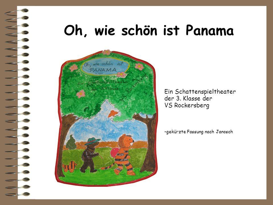 Oh, wie schön ist Panama -gekürzte Fassung nach Janosch Ein Schattenspieltheater der 3. Klasse der VS Rockersberg