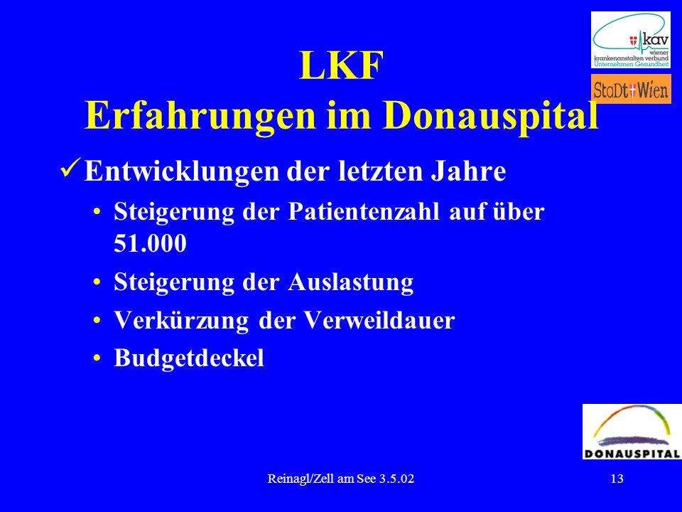 Reinagl/Zell am See 3.5.0213 LKF Erfahrungen im Donauspital Entwicklungen der letzten Jahre Steigerung der Patientenzahl auf über 51.000 Steigerung de