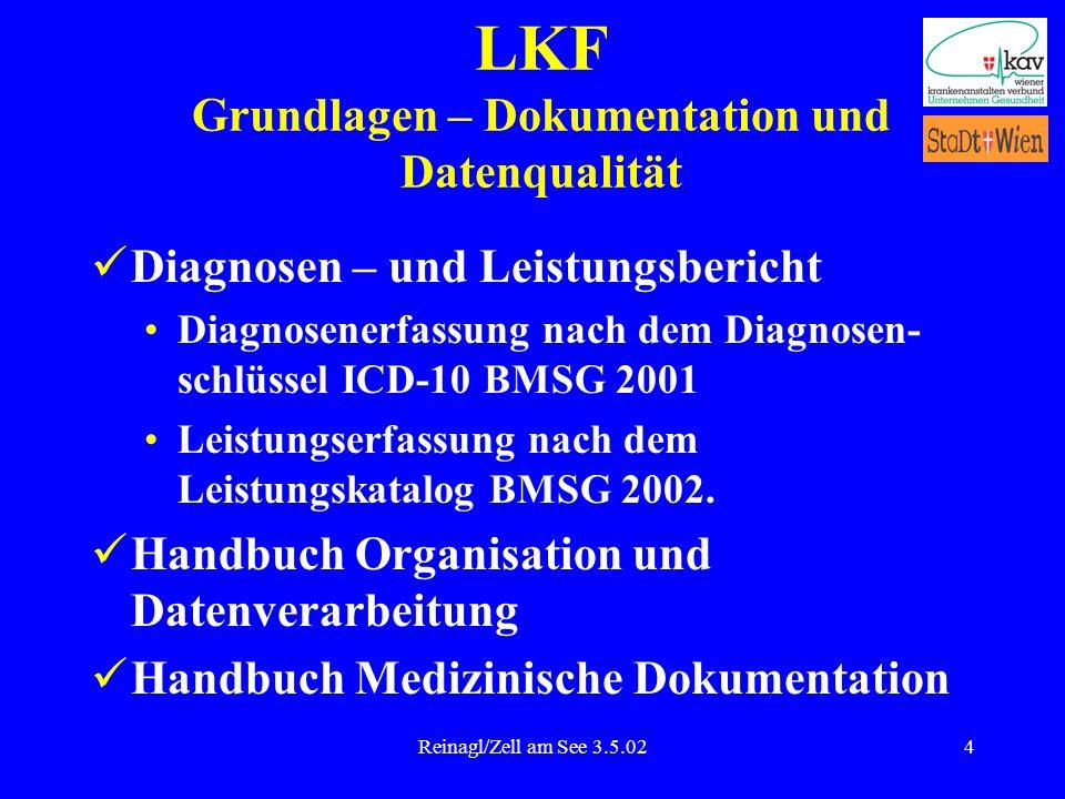 Reinagl/Zell am See 3.5.024 LKF Grundlagen – Dokumentation und Datenqualität Diagnosen – und Leistungsbericht Diagnosenerfassung nach dem Diagnosen- s