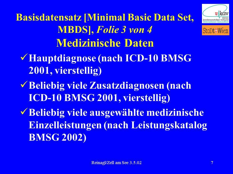 Reinagl/Zell am See 3.5.027 Hauptdiagnose (nach ICD-10 BMSG 2001, vierstellig) Beliebig viele Zusatzdiagnosen (nach ICD-10 BMSG 2001, vierstellig) Bel