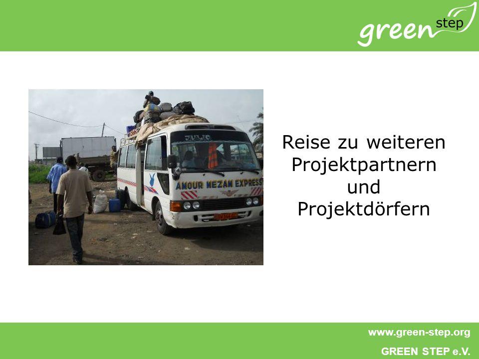 www.green-step.org GREEN STEP e.V. Reise zu weiteren Projektpartnern und Projektdörfern