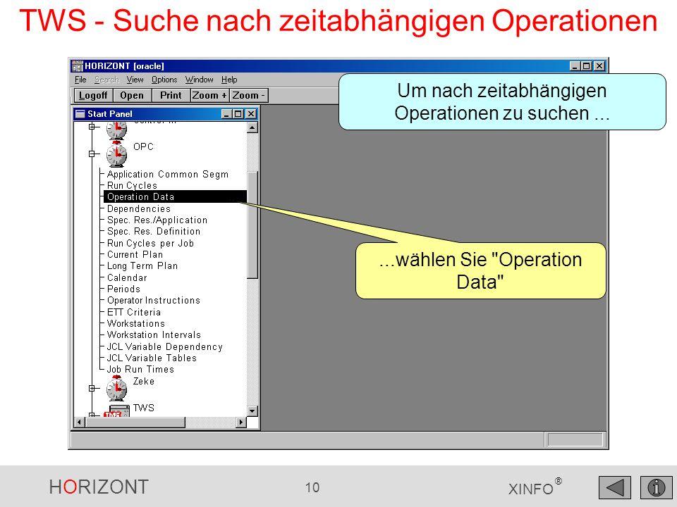 HORIZONT 10 XINFO ®...wählen Sie Operation Data Um nach zeitabhängigen Operationen zu suchen...