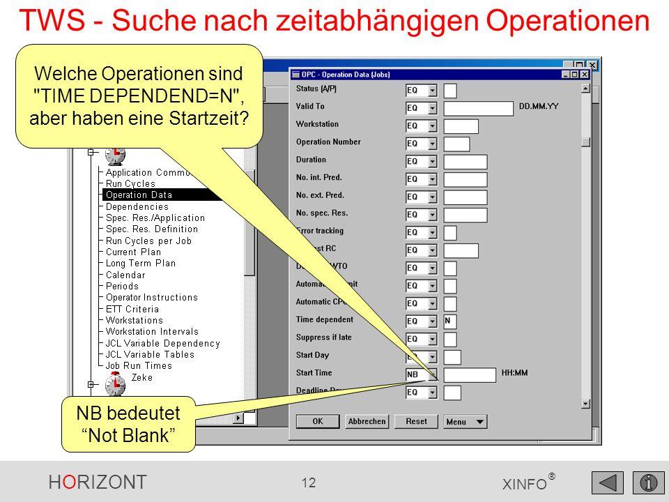 HORIZONT 12 XINFO ® TWS - Suche nach zeitabhängigen Operationen NB bedeutet Not Blank Welche Operationen sind