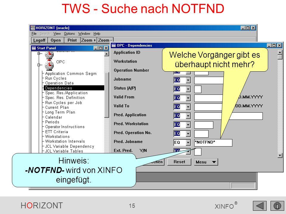 HORIZONT 15 XINFO ® TWS - Suche nach NOTFND Welche Vorgänger gibt es überhaupt nicht mehr? Hinweis: -NOTFND- wird von XINFO eingefügt.