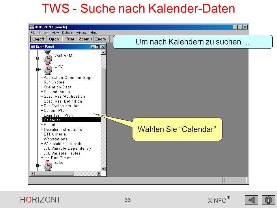 HORIZONT 33 XINFO ® Um nach Kalendern zu suchen... TWS - Suche nach Kalender-Daten Wählen Sie Calendar