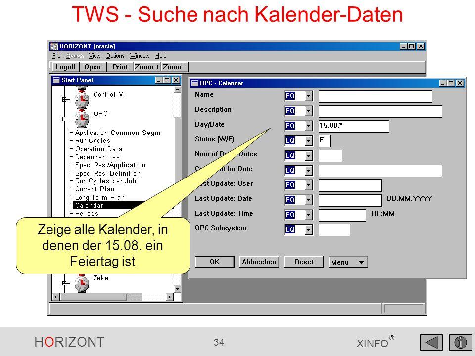 HORIZONT 34 XINFO ® TWS - Suche nach Kalender-Daten Zeige alle Kalender, in denen der 15.08.
