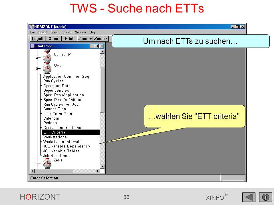 HORIZONT 36 XINFO ®...wählen Sie ETT criteria Um nach ETTs zu suchen… TWS - Suche nach ETTs