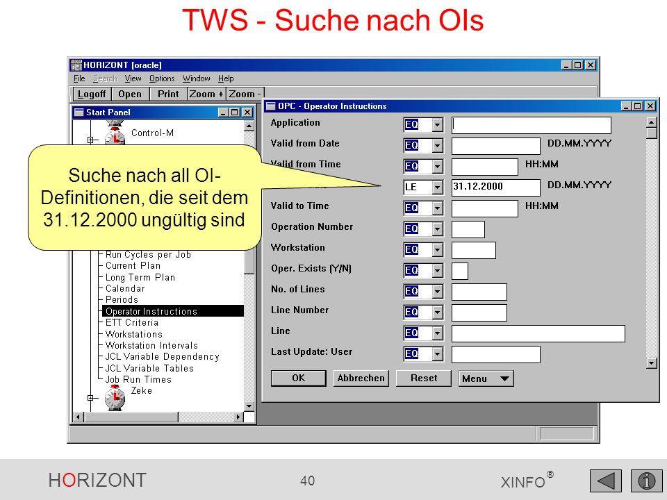 HORIZONT 40 XINFO ® TWS - Suche nach OIs Suche nach all OI- Definitionen, die seit dem 31.12.2000 ungültig sind