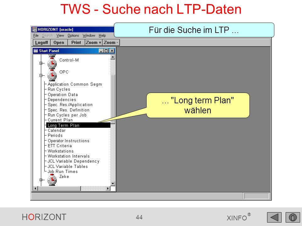 HORIZONT 44 XINFO ® TWS - Suche nach LTP-Daten... Long term Plan wählen Für die Suche im LTP...