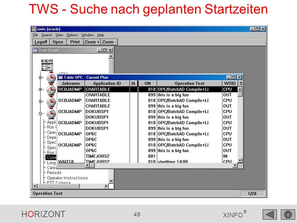 HORIZONT 49 XINFO ® TWS - Suche nach geplanten Startzeiten