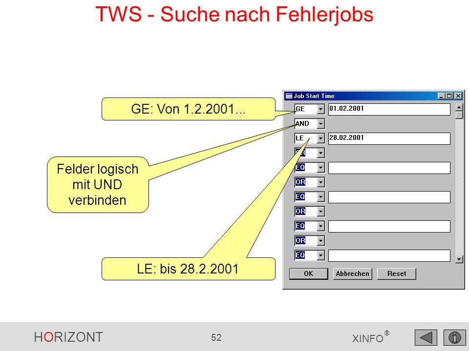 HORIZONT 52 XINFO ® GE: Von 1.2.2001... LE: bis 28.2.2001 Felder logisch mit UND verbinden TWS - Suche nach Fehlerjobs