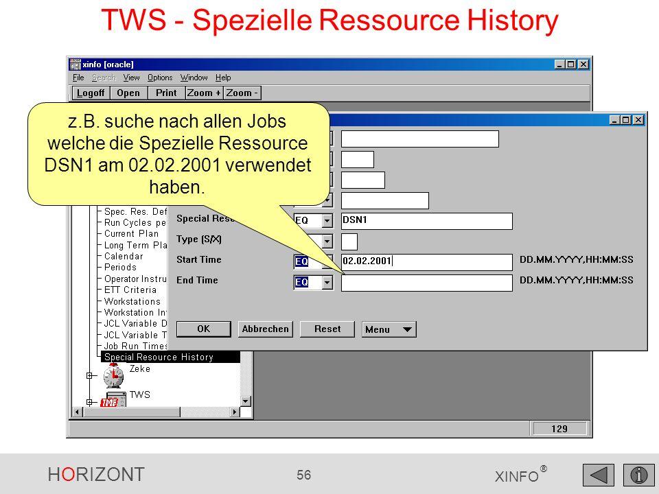 HORIZONT 56 XINFO ® TWS - Spezielle Ressource History z.B. suche nach allen Jobs welche die Spezielle Ressource DSN1 am 02.02.2001 verwendet haben.