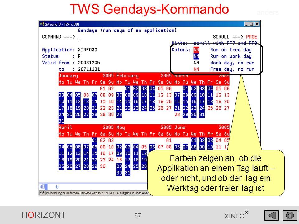 HORIZONT 67 XINFO ® TWS Gendays-Kommando Farben zeigen an, ob die Applikation an einem Tag läuft – oder nicht, und ob der Tag ein Werktag oder freier