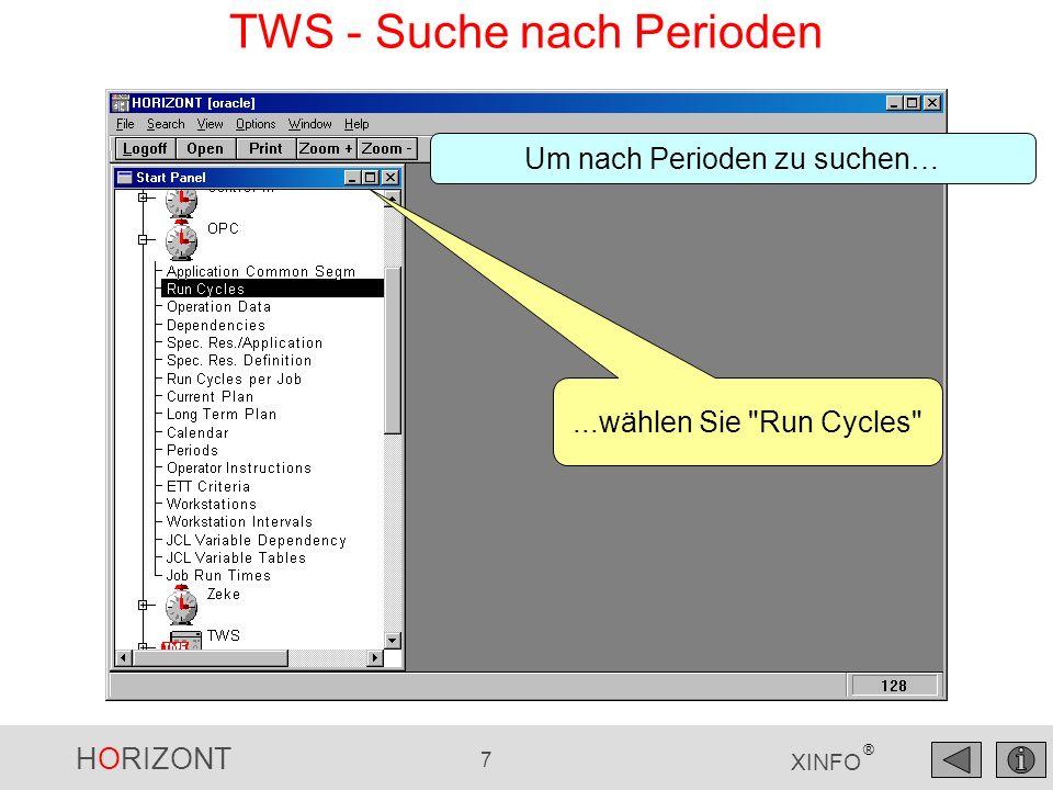 HORIZONT 7 XINFO ® TWS - Suche nach Perioden...wählen Sie Run Cycles Um nach Perioden zu suchen…