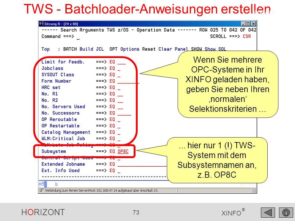 HORIZONT 73 XINFO ® TWS - Batchloader-Anweisungen erstellen Wenn Sie mehrere OPC-Systeme in Ihr XINFO geladen haben, geben Sie neben Ihren normalen Se