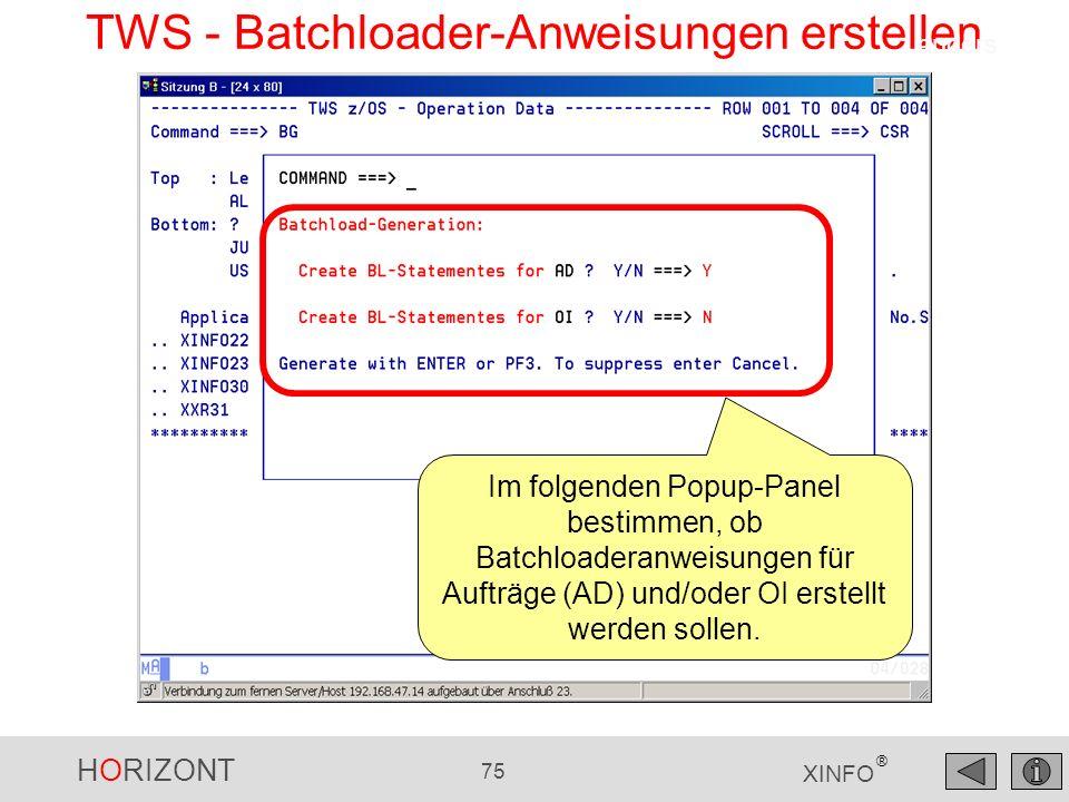 HORIZONT 75 XINFO ® TWS - Batchloader-Anweisungen erstellen Im folgenden Popup-Panel bestimmen, ob Batchloaderanweisungen für Aufträge (AD) und/oder O