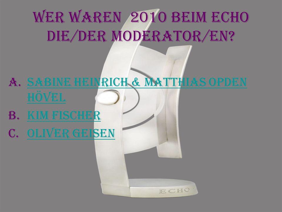 Wer waren 2010 beim Echo Die/der moderator/en.