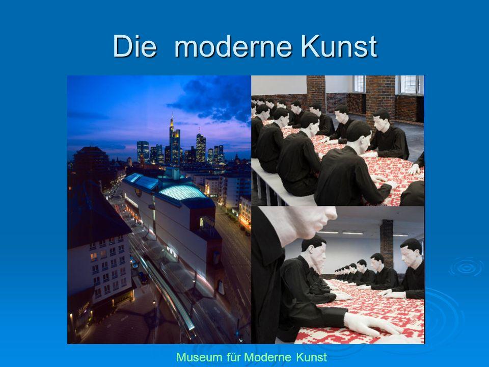 Die moderne Kunst Museum für Moderne Kunst