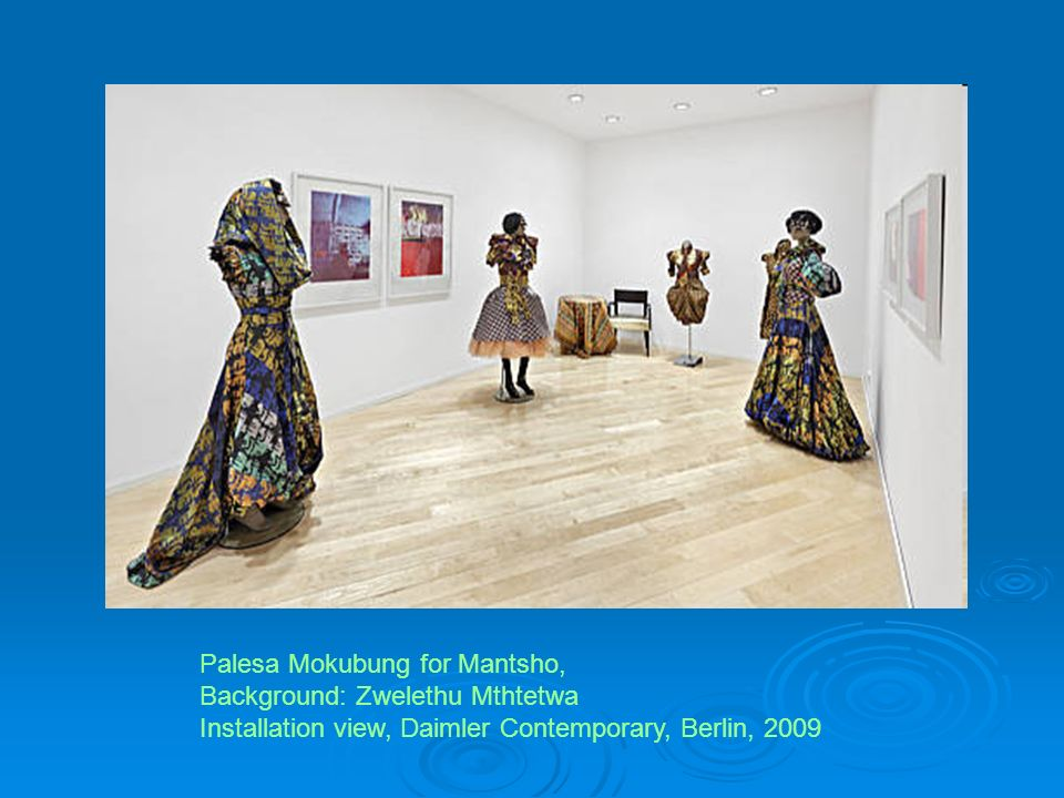 Palesa Mokubung for Mantsho, Background: Zwelethu Mthtetwa Installation view, Daimler Contemporary, Berlin, 2009