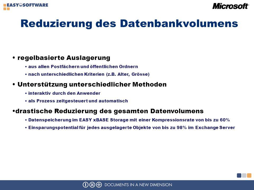 Reduzierung des Datenbankvolumens regelbasierte Auslagerung aus allen Postfächern und öffentlichen Ordnern nach unterschiedlichen Kriterien (z.B.