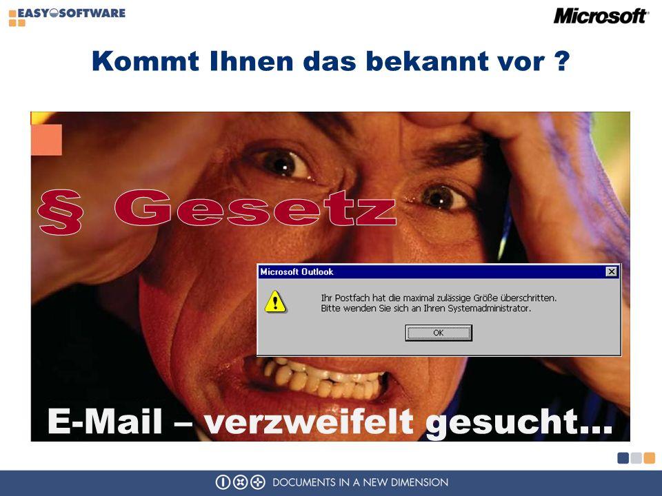 Kommt Ihnen das bekannt vor ? E-Mail – verzweifelt gesucht…