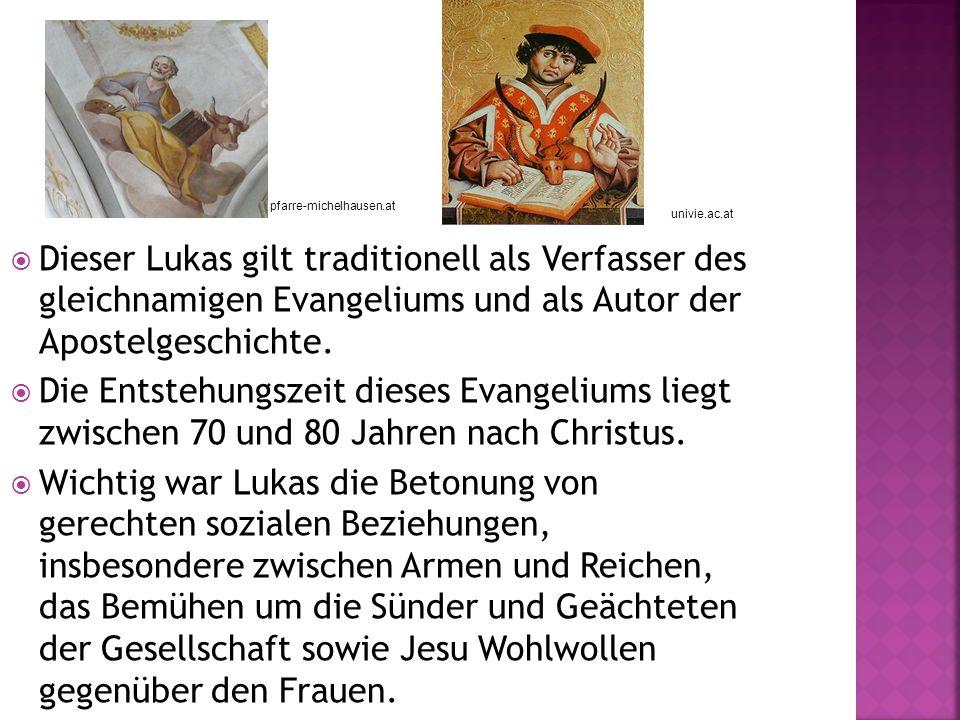 Dieser Lukas gilt traditionell als Verfasser des gleichnamigen Evangeliums und als Autor der Apostelgeschichte.