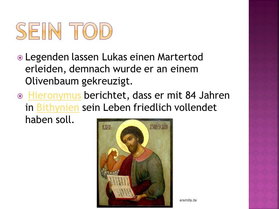 Legenden lassen Lukas einen Martertod erleiden, demnach wurde er an einem Olivenbaum gekreuzigt.