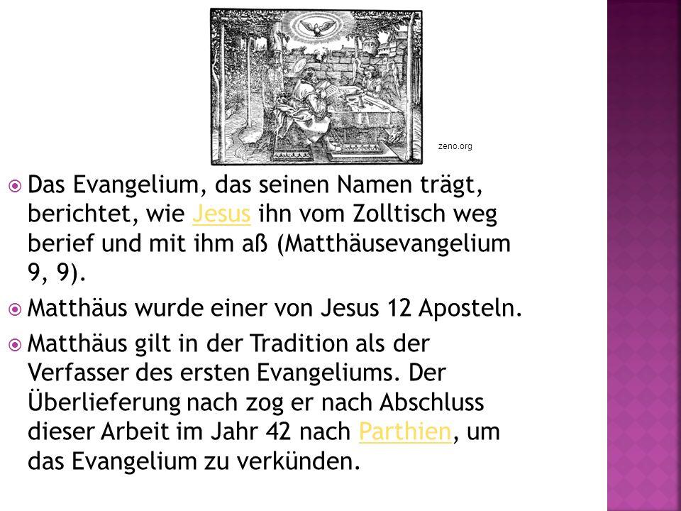 Das Evangelium, das seinen Namen trägt, berichtet, wie Jesus ihn vom Zolltisch weg berief und mit ihm aß (Matthäusevangelium 9, 9).Jesus Matthäus wurde einer von Jesus 12 Aposteln.