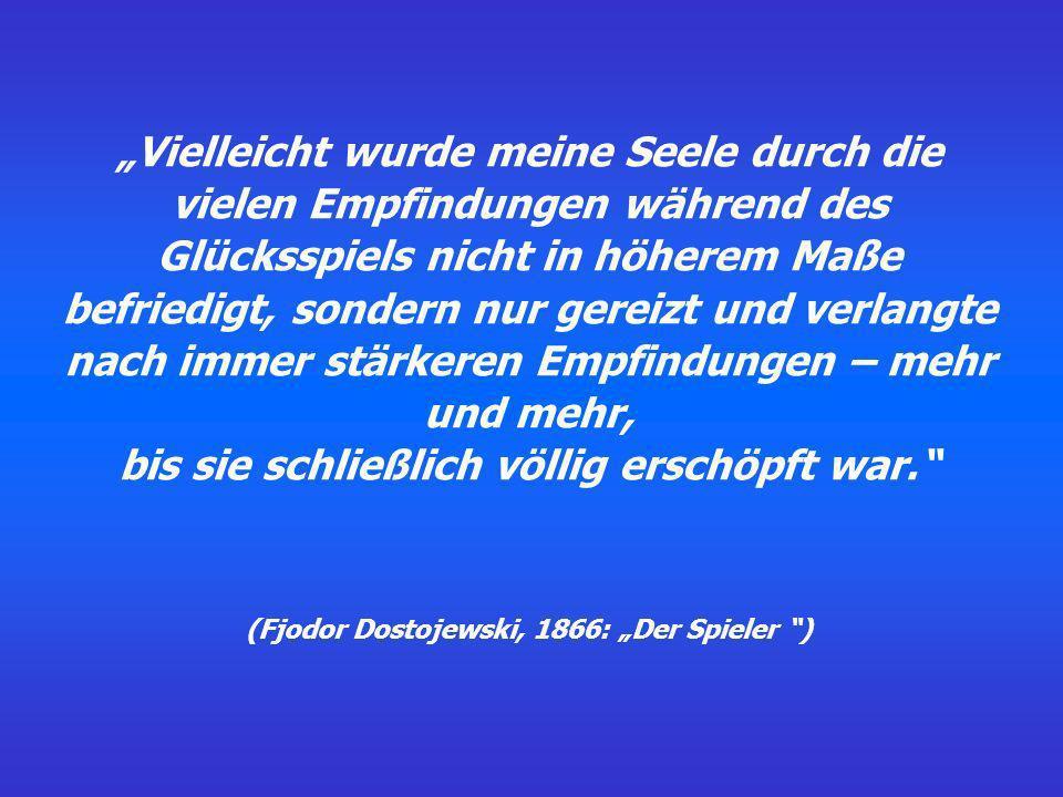 Diagnostische Kriterien für pathologisches Spielen (312.31) nach DSM-IV, 1996: 4.