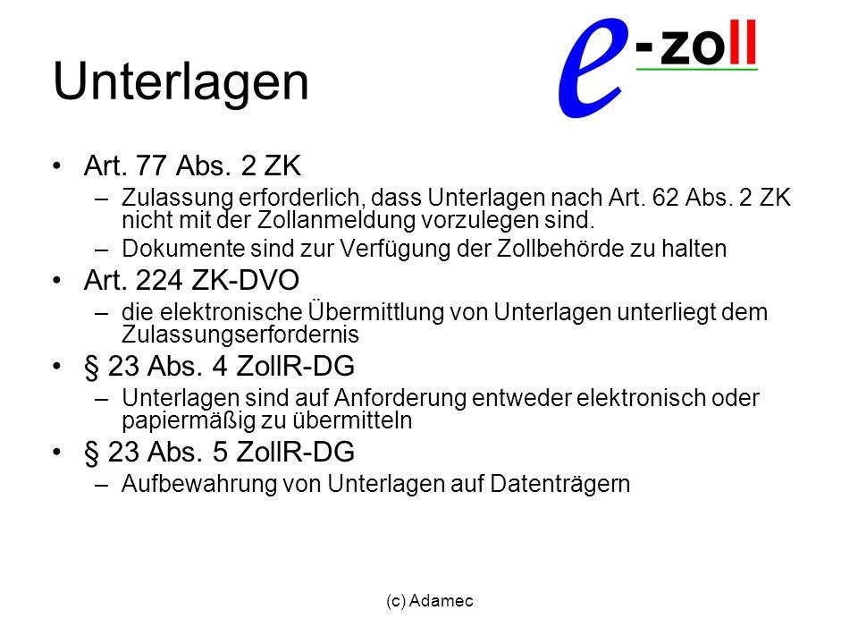 (c) Adamec Unterlagen Art. 77 Abs. 2 ZK –Zulassung erforderlich, dass Unterlagen nach Art. 62 Abs. 2 ZK nicht mit der Zollanmeldung vorzulegen sind. –
