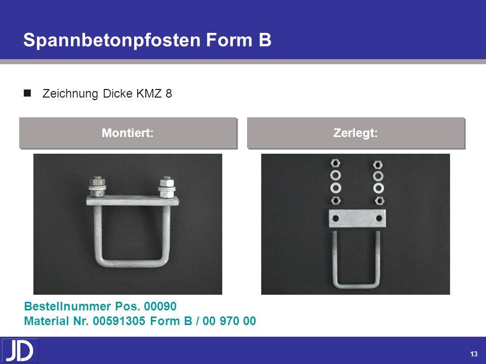 12 Spannbetonpfosten Form A Zeichnung Dicke KMZ 8 Montiert: Zerlegt: Bestellnummer Pos. 00100 Material Nr. 00693976 Form A / 00 1624 00