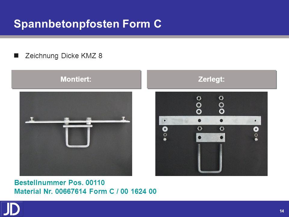 13 Spannbetonpfosten Form B Zeichnung Dicke KMZ 8 Montiert: Zerlegt: Bestellnummer Pos. 00090 Material Nr. 00591305 Form B / 00 970 00