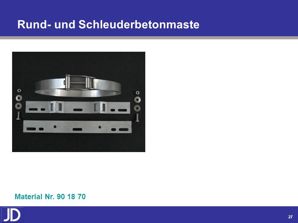 26 Gitter- und Rahmenflachmaste Material Nr. 90 18 48 / 450Material Nr. 90 18 69 / 250