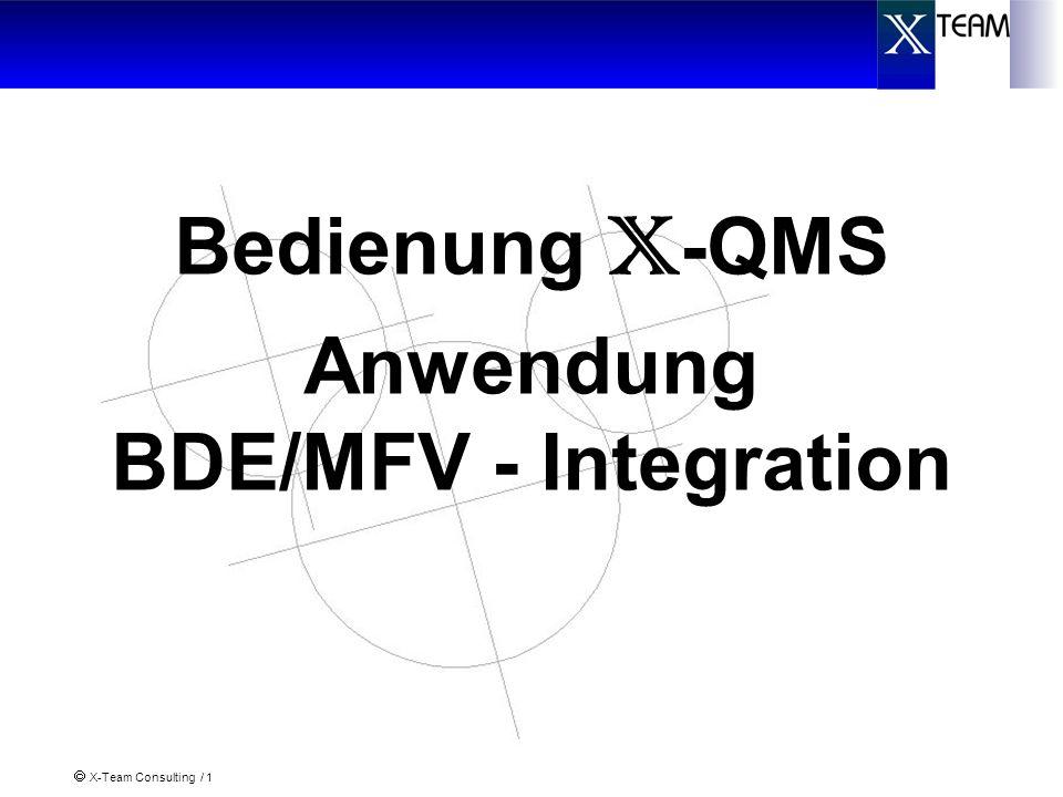 X-Team Consulting / 1 Bedienung X -QMS Anwendung BDE/MFV - Integration