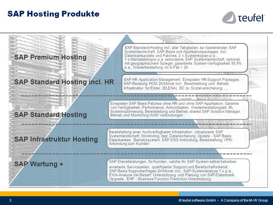 © teufel software GmbH – A Company of the M+W Group3 SAP Hosting Produkte SAP-Standard-Hosting incl. aller Tätigkeiten zur bestehenden SAP Systemlands