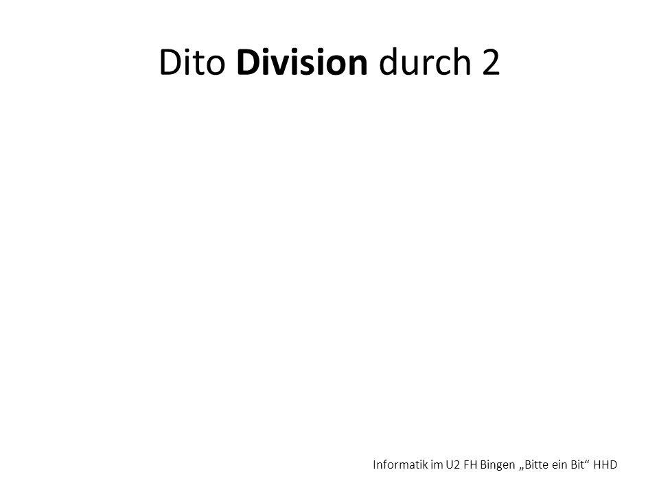 Dito Division durch 2 Informatik im U2 FH Bingen Bitte ein Bit HHD